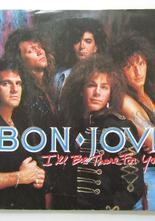 "Bon Jovi I'll Be There For You / Homebound Train 7"" singel"