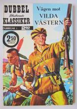 Illustrerade Dubbelklassiker 01 Vägen mot Vilda Västern 2:a uppl Fn-