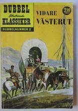 Illustrerade Dubbelklassiker 02 Vidare västerut 2:a uppl Vg+