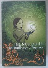 Agnes Quill - An Anthology of Mystery