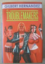 Troublemakers av Gilbert Hernandez