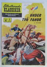 Illustrerade Klassiker 045 Under två fanor 1:a uppl. Good