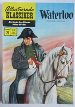 Illustrerade Klassiker 035 Waterloo 3:e uppl. Vg