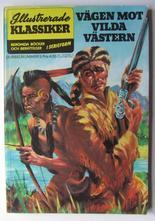 Illustrerade klassiker Dubbelnummer 05 Vägen mot Vilda Västern Fn