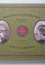 Knut Larsson Kolonialsjukhuset