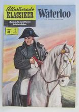 Illustrerade Klassiker 035 Waterloo 1:a uppl. Vg