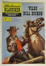 Illustrerade Klassiker 027 Vilde Bill Hickok 1:a uppl. Vg