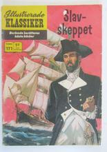 Illustrerade Klassiker 171 Slavskeppet 1:a uppl Good