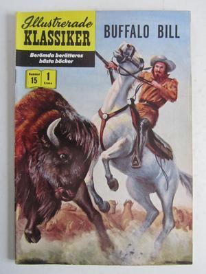 Illustrerade Klassiker 015 Buffalo Bill 1:a uppl. Fn-